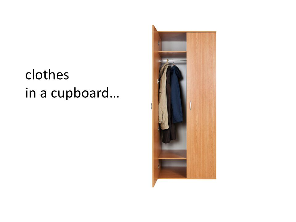 clothes in a cupboard…