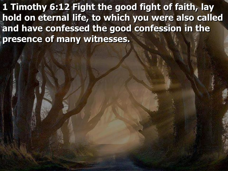 2 Timothy 2:11 This is a faithful saying: For if we died with Him, We shall also live with Him.