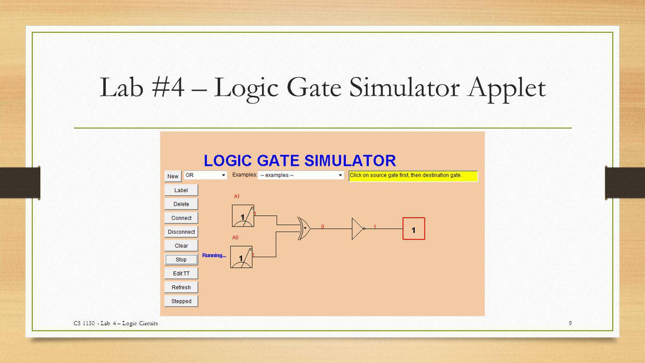 Lab #4 – Logic Gate Simulator Applet 9CS 1150 - Lab 4 – Logic Circuits