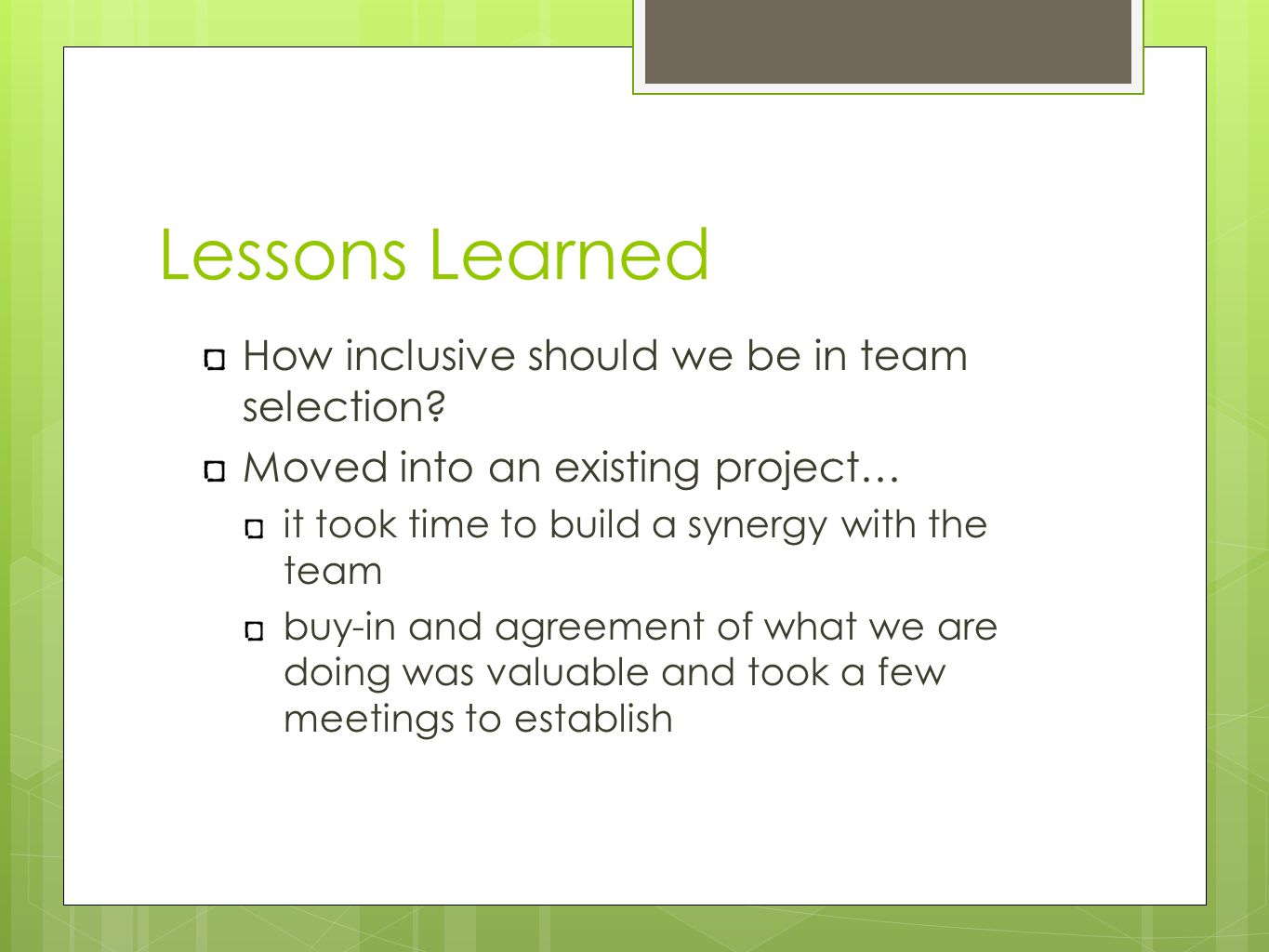Lessons Learned How inclusive should we be in team selection.
