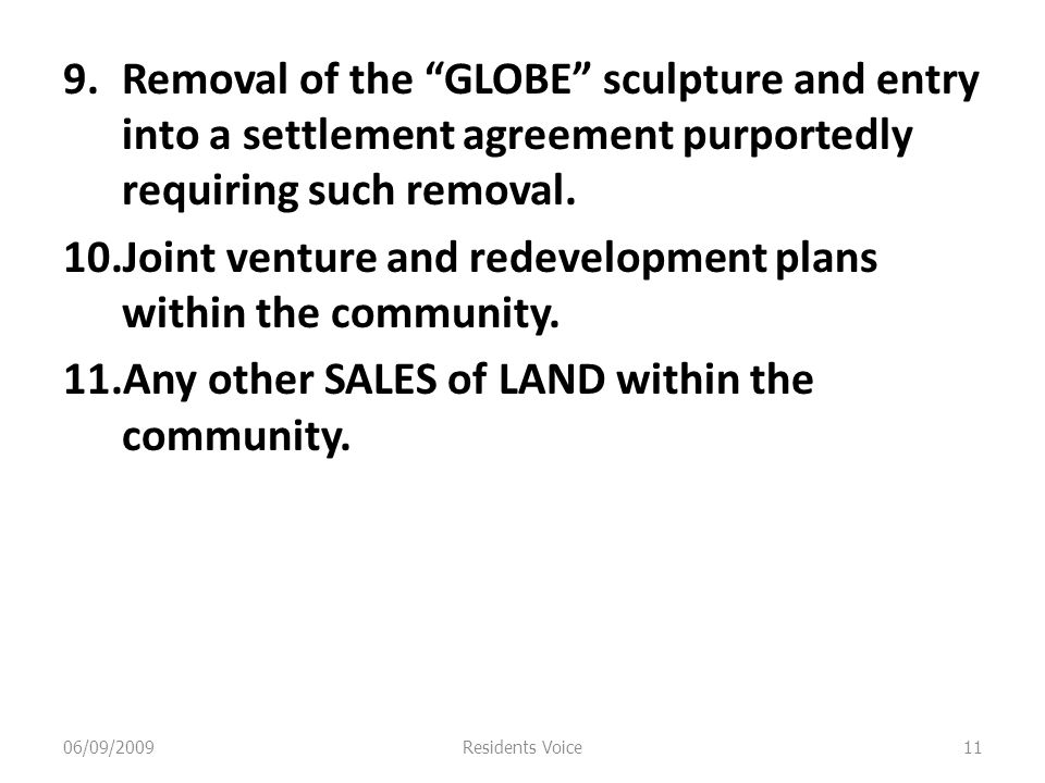 9.Removal of the GLOBE sculpture and entry into a settlement agreement purportedly requiring such removal.