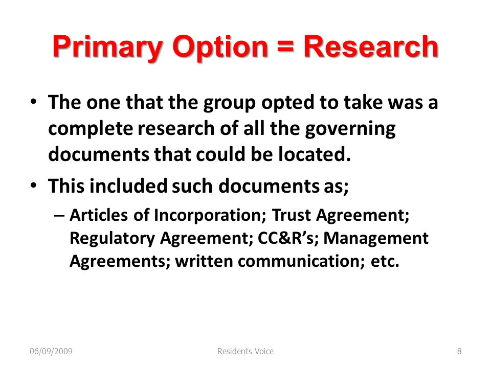 Primary Option = Research The one that the group opted to take was a complete research of all the governing documents that could be located.