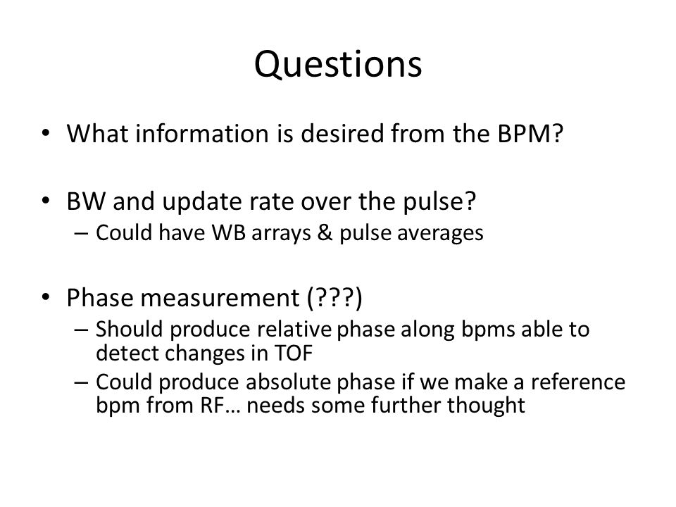 Questions What information is desired from the BPM.