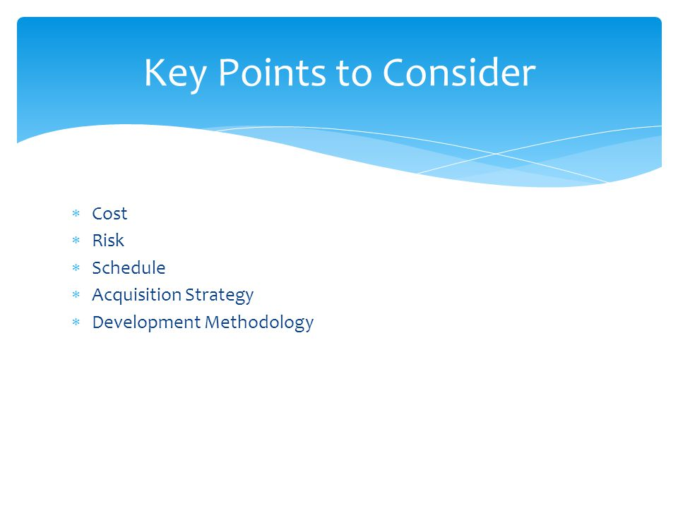 Cost Risk Schedule Acquisition Strategy Development Methodology Key Points to Consider