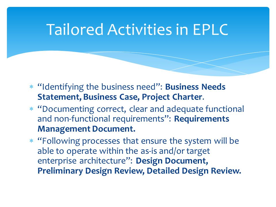 Identifying the business need: Business Needs Statement, Business Case, Project Charter.