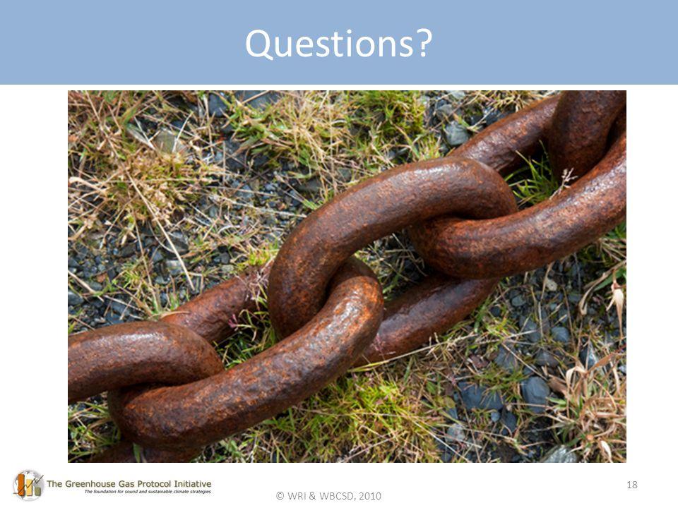 © WRI & WBCSD, 2010 Questions? 18