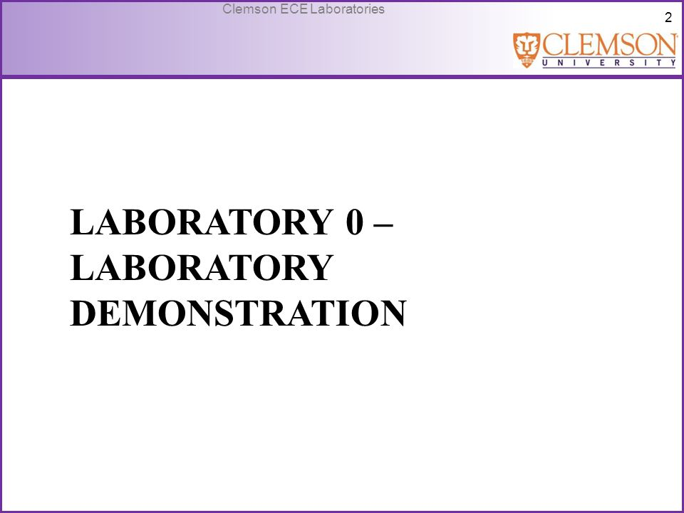 33 Clemson ECE Laboratories Preparations for Next Lab Post Lab 4 – 3 questions under Lab Report Pre Lab 5 – Be familiar with BJT transistor operation and read through lab I do not require you to bring in graph paper Remember: Lab report due next week