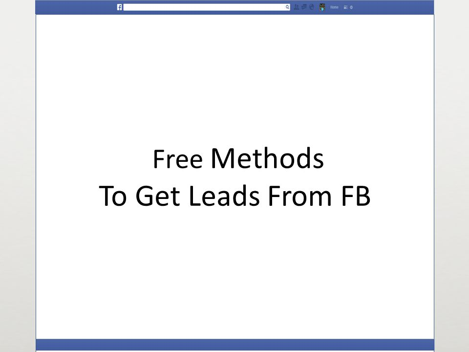 Free Methods To Get Leads From FB