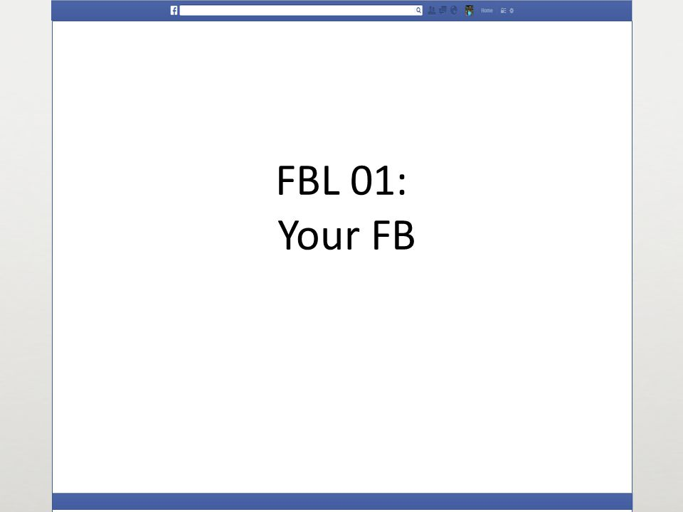 FBL 01: Your FB