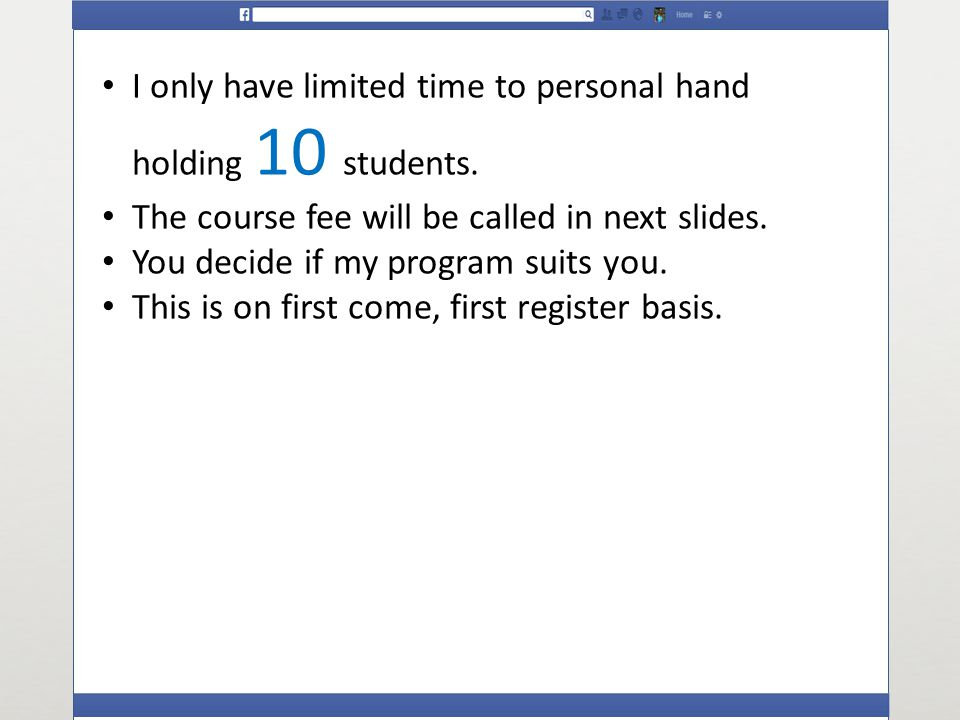 I only have limited time to personal hand holding 10 students.