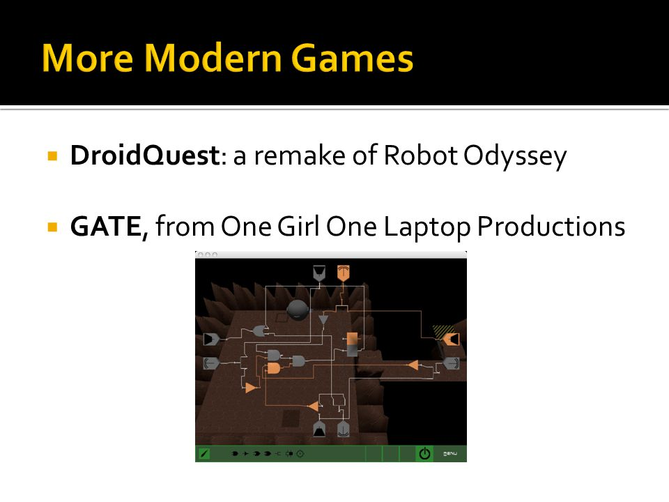 DroidQuest: a remake of Robot Odyssey GATE, from One Girl One Laptop Productions