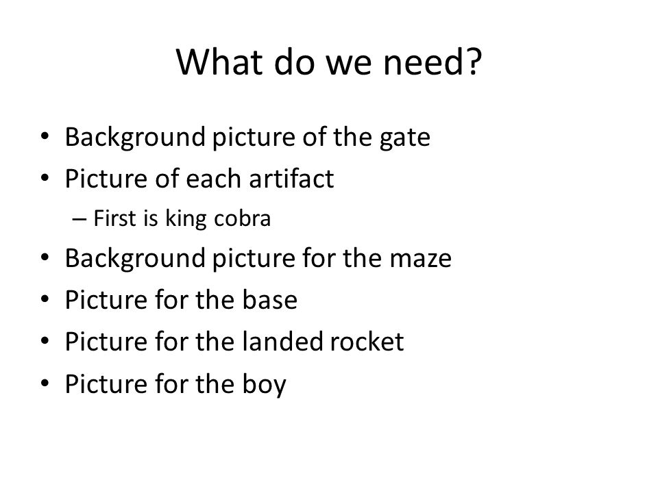 What do we need.