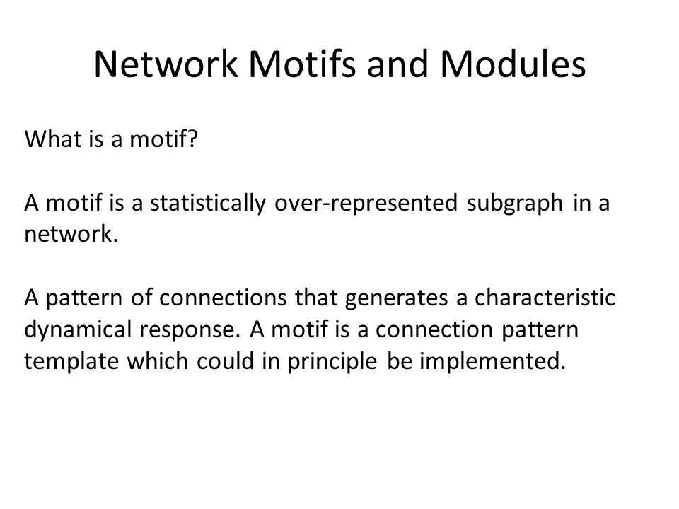 What is a motif. A motif is a statistically over-represented subgraph in a network.