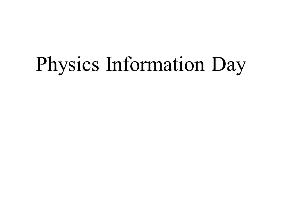 Physics Information Day