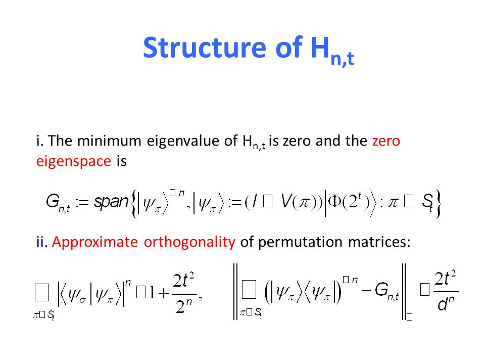 Structure of H n,t i. The minimum eigenvalue of H n,t is zero and the zero eigenspace is ii. Approximate orthogonality of permutation matrices: Δ(H n,