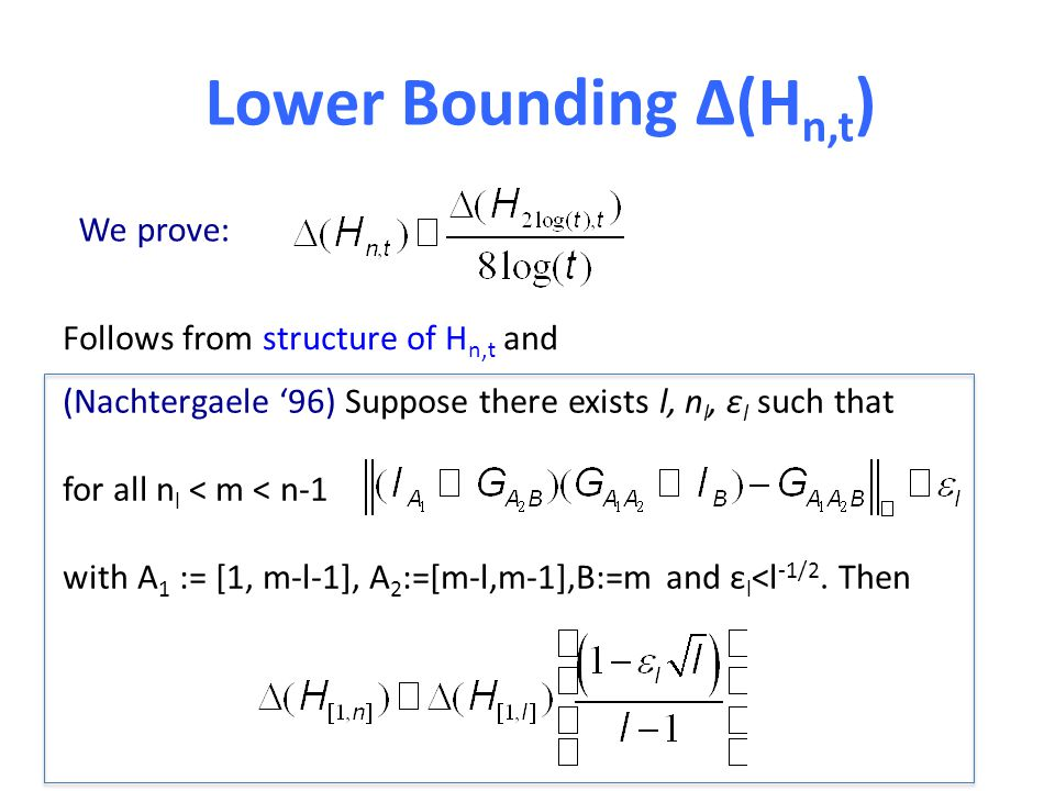 Lower Bounding Δ(H n,t ) We prove: Follows from structure of H n,t and (Nachtergaele 96) Suppose there exists l, n l, ε l such that for all n l < m <