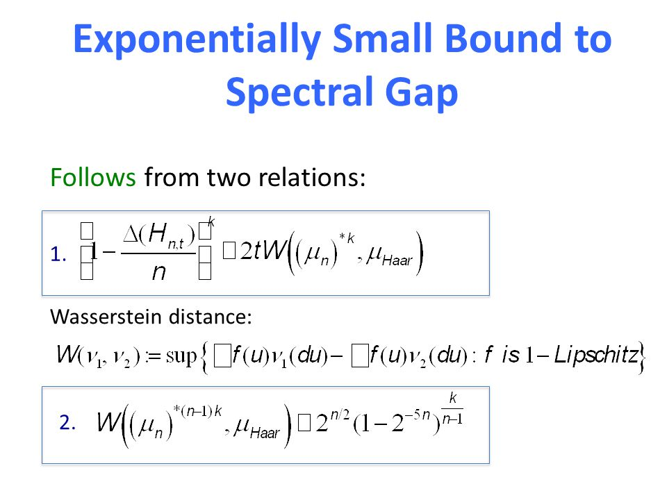 Exponentially Small Bound to Spectral Gap 1. Wasserstein distance: 2. Follows from two relations: