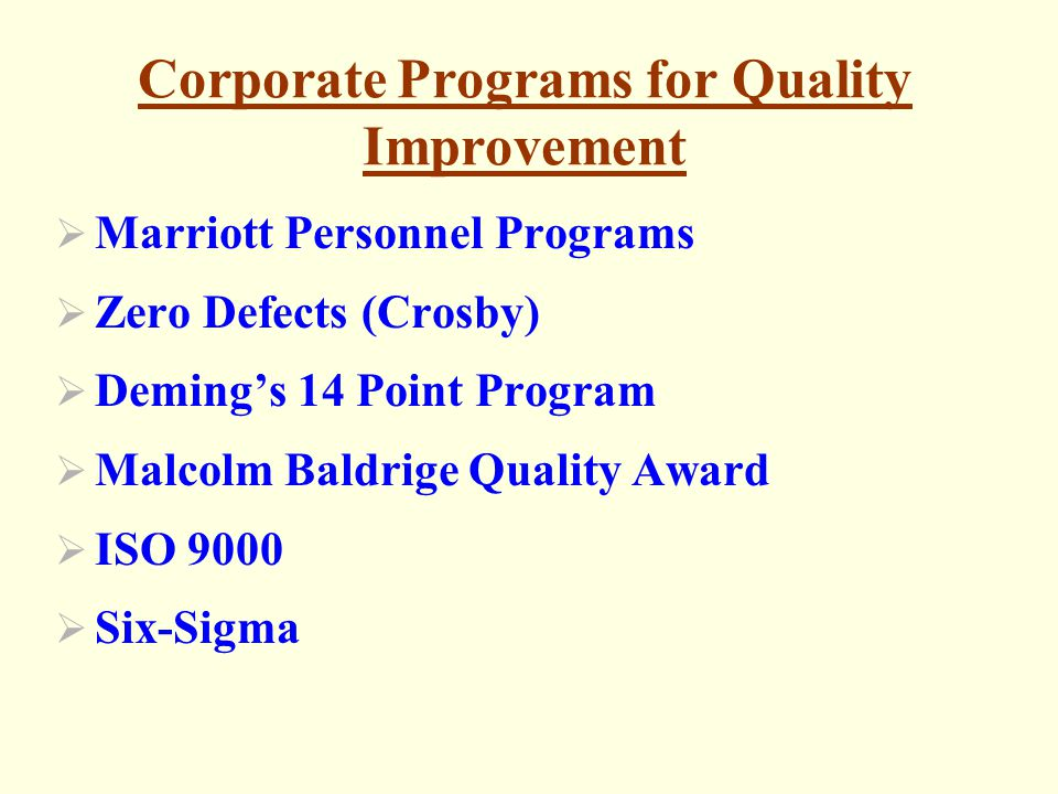 Marriott Personnel Programs Zero Defects (Crosby) Demings 14 Point Program Malcolm Baldrige Quality Award ISO 9000 Six-Sigma Corporate Programs for Quality Improvement