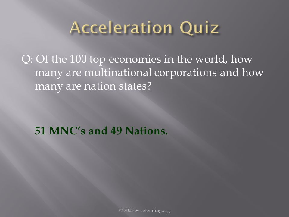 Q: Of the 100 top economies in the world, how many are multinational corporations and how many are nation states.