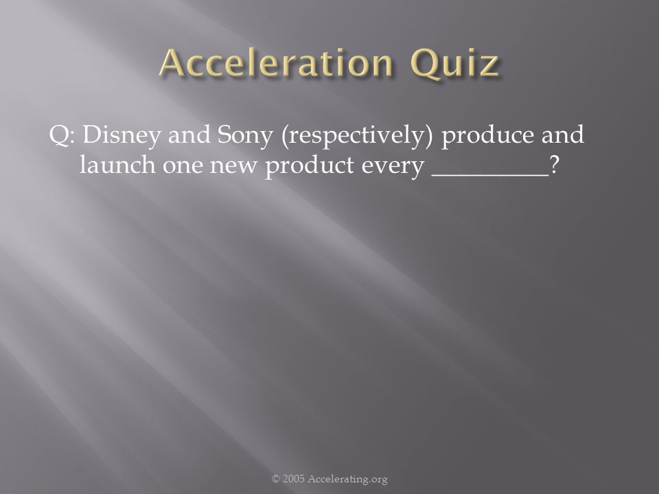 Q: Disney and Sony (respectively) produce and launch one new product every _________.