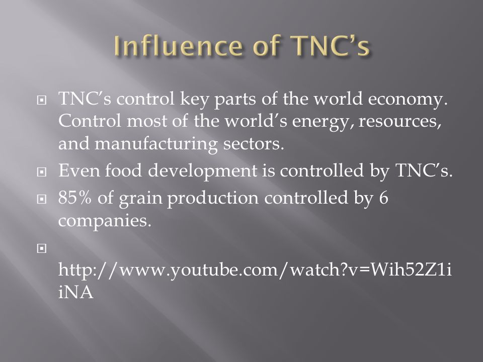 TNCs control key parts of the world economy.