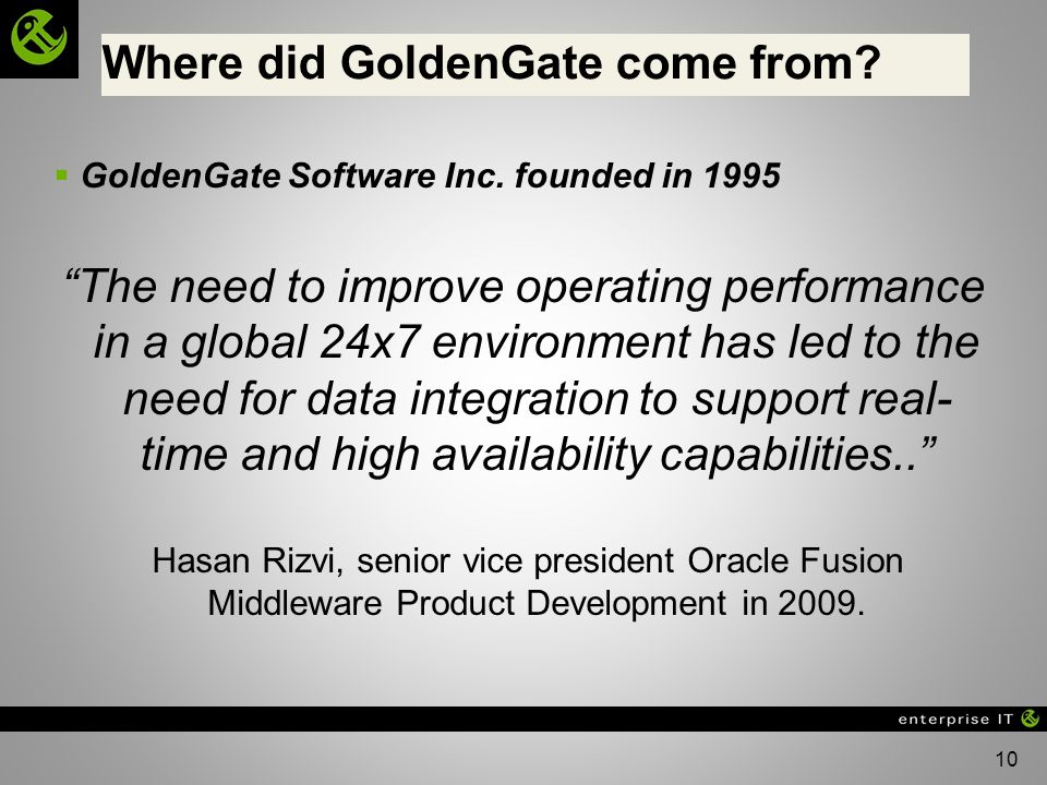 10 Where did GoldenGate come from.GoldenGate Software Inc.