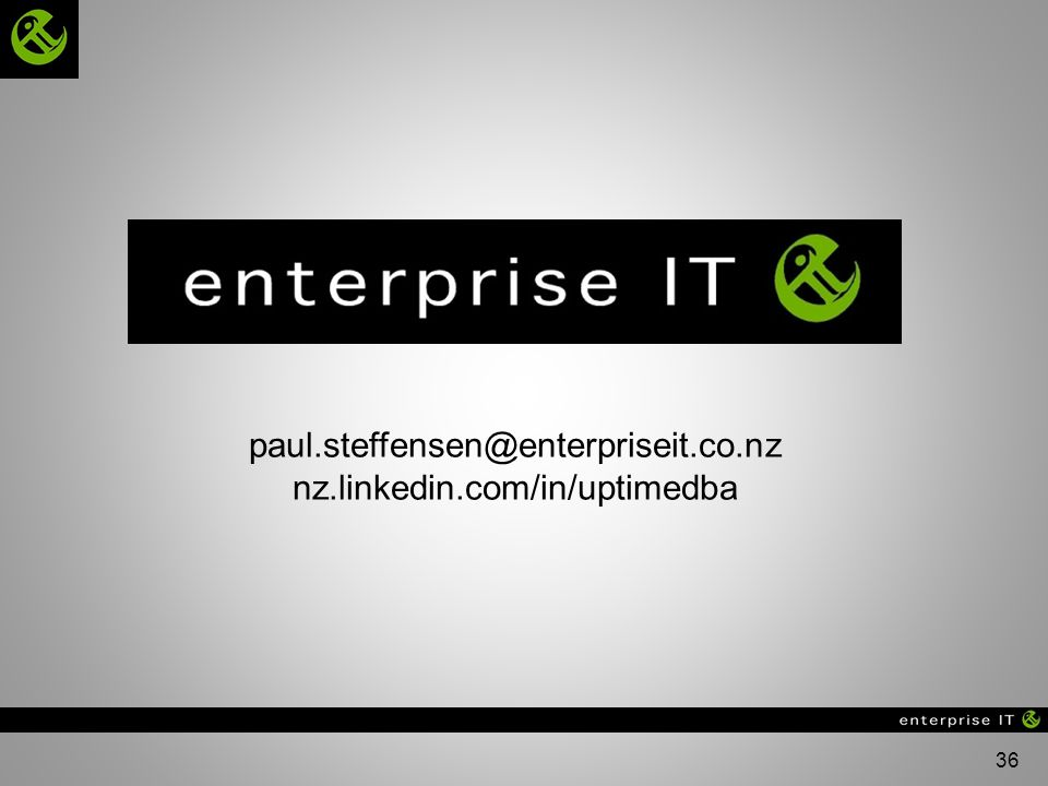 36 paul.steffensen@enterpriseit.co.nz nz.linkedin.com/in/uptimedba
