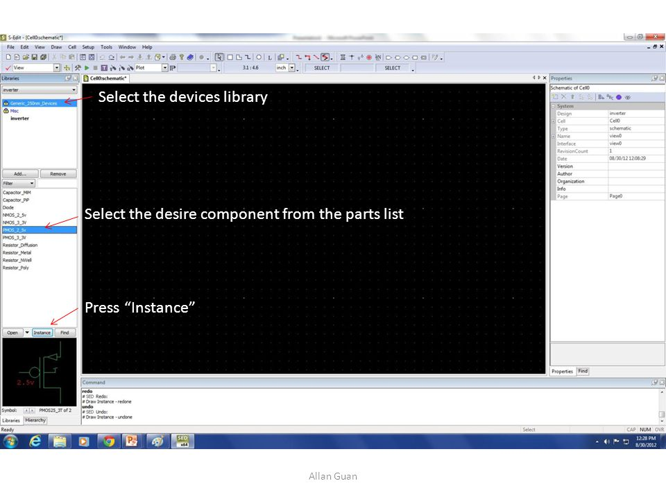 Select the devices library Select the desire component from the parts list Press Instance Allan Guan