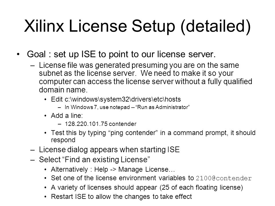 Xilinx License Setup (detailed) Goal : set up ISE to point to our license server.