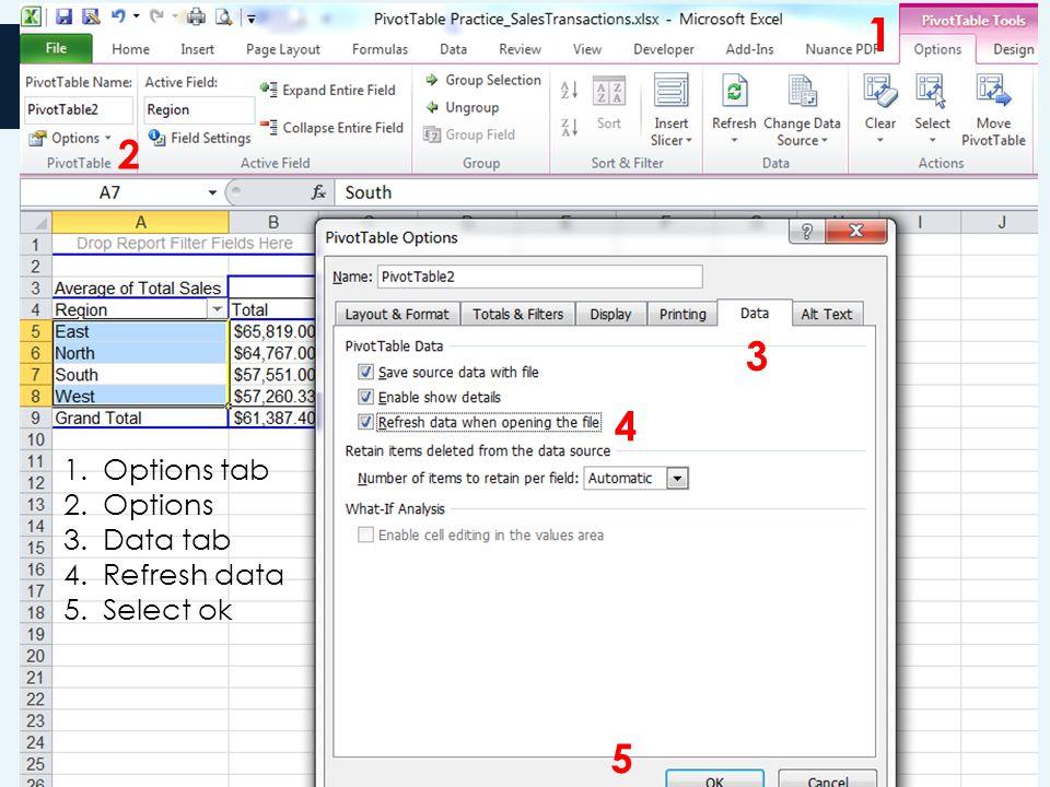 21 1.Options tab 2.Options 3.Data tab 4.Refresh data 5.Select ok 1 2 3 4 5