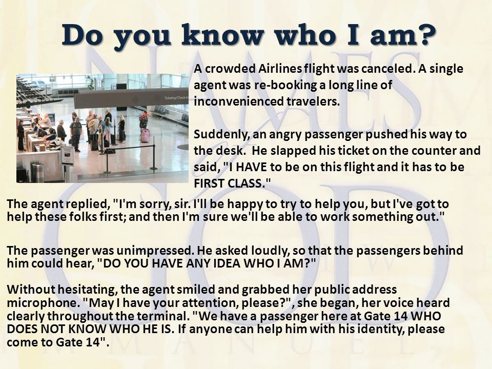 Do you know who I am.A crowded Airlines flight was canceled.