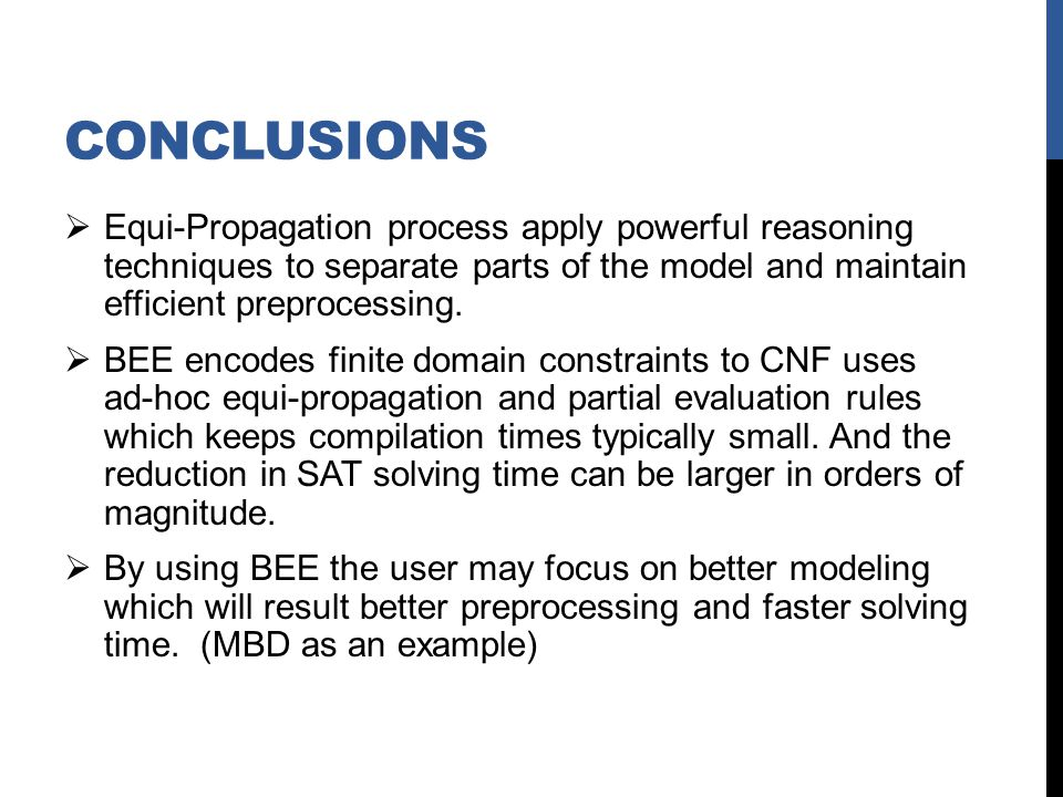 CONCLUSIONS Equi-Propagation process apply powerful reasoning techniques to separate parts of the model and maintain efficient preprocessing.