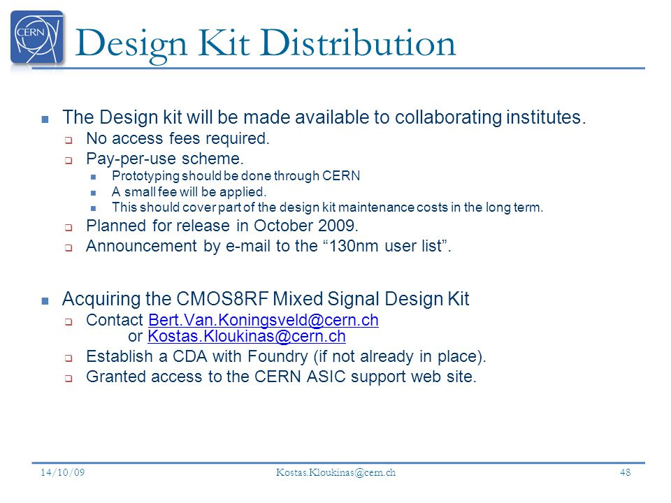 Design Kit Distribution The Design kit will be made available to collaborating institutes.