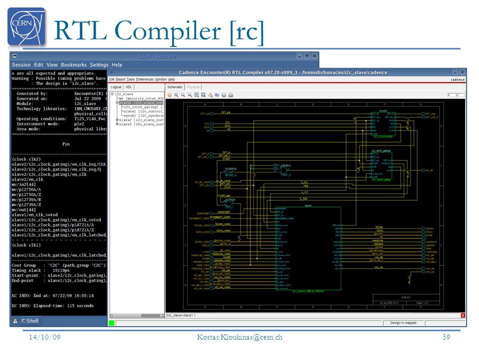 RTL Compiler [rc] 14/10/09 Kostas.Kloukinas@cern.ch 59