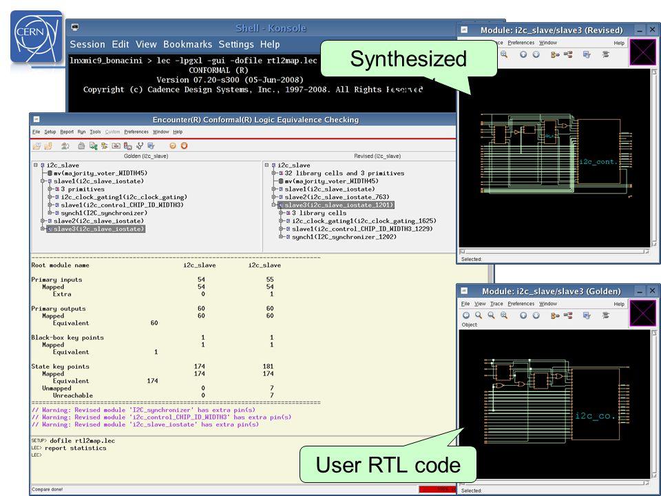 14/10/09 Kostas.Kloukinas@cern.ch 62 Sandro Bonacini - PH/ESE - sandro.bonacini@cern.ch Synthesized netlist User RTL code