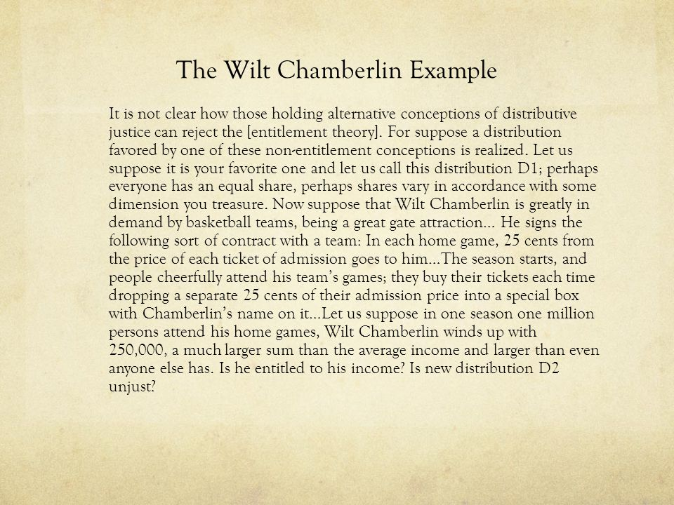 The Wilt Chamberlin Argument 1.Assume that D1 is a just distribution.