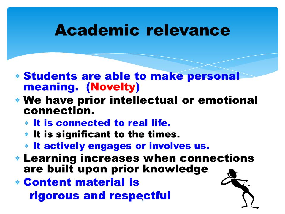 8 Students are able to make personal meaning.