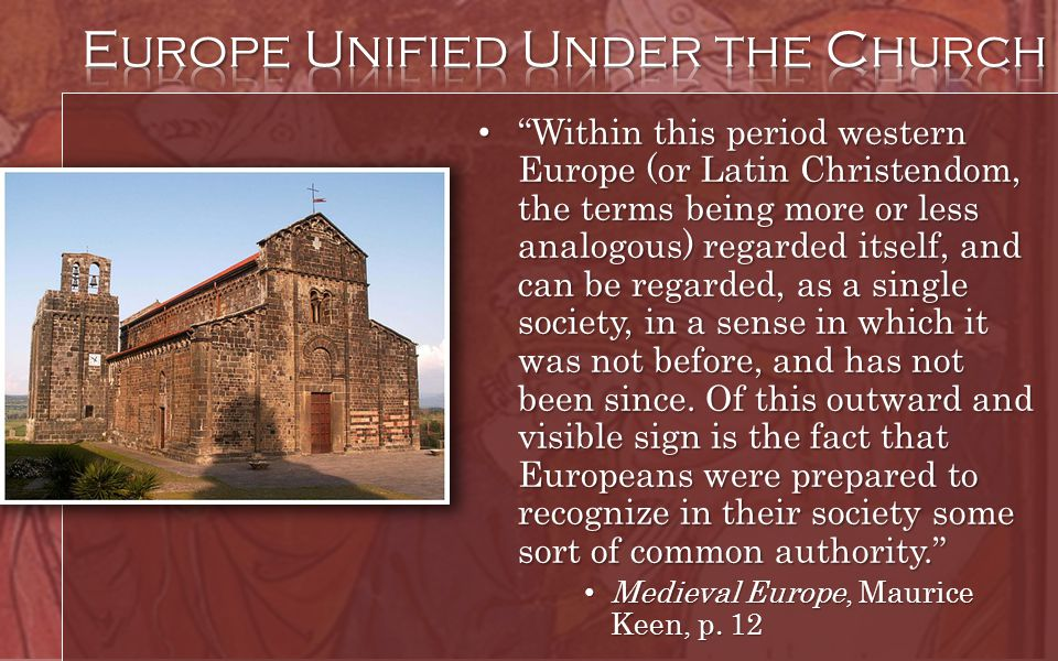 Within this period western Europe (or Latin Christendom, the terms being more or less analogous) regarded itself, and can be regarded, as a single soc