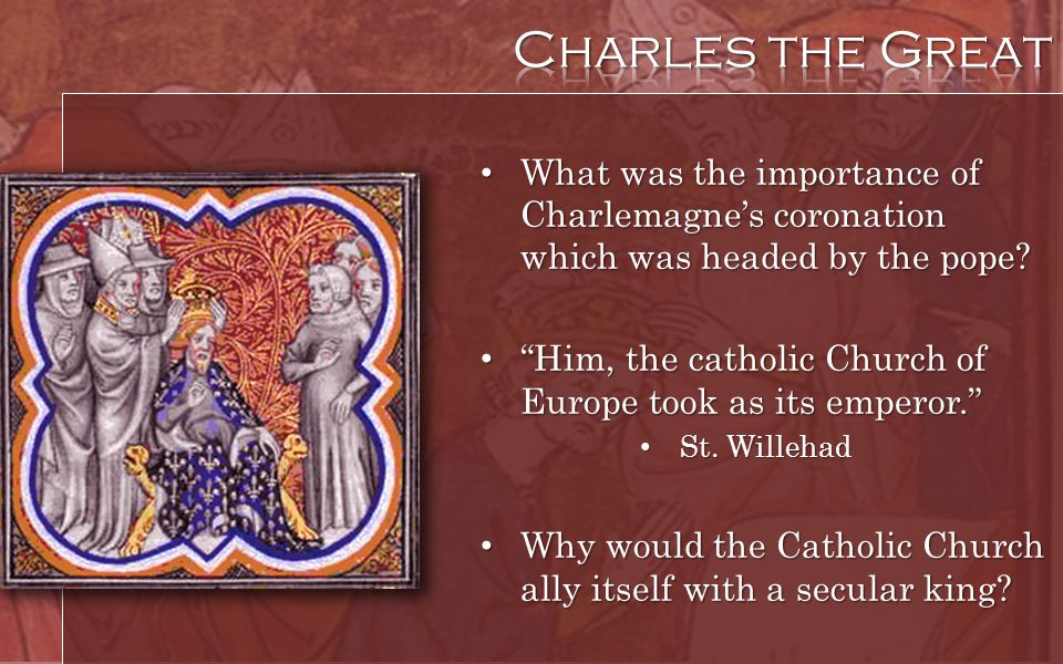 What was the importance of Charlemagnes coronation which was headed by the pope? What was the importance of Charlemagnes coronation which was headed b
