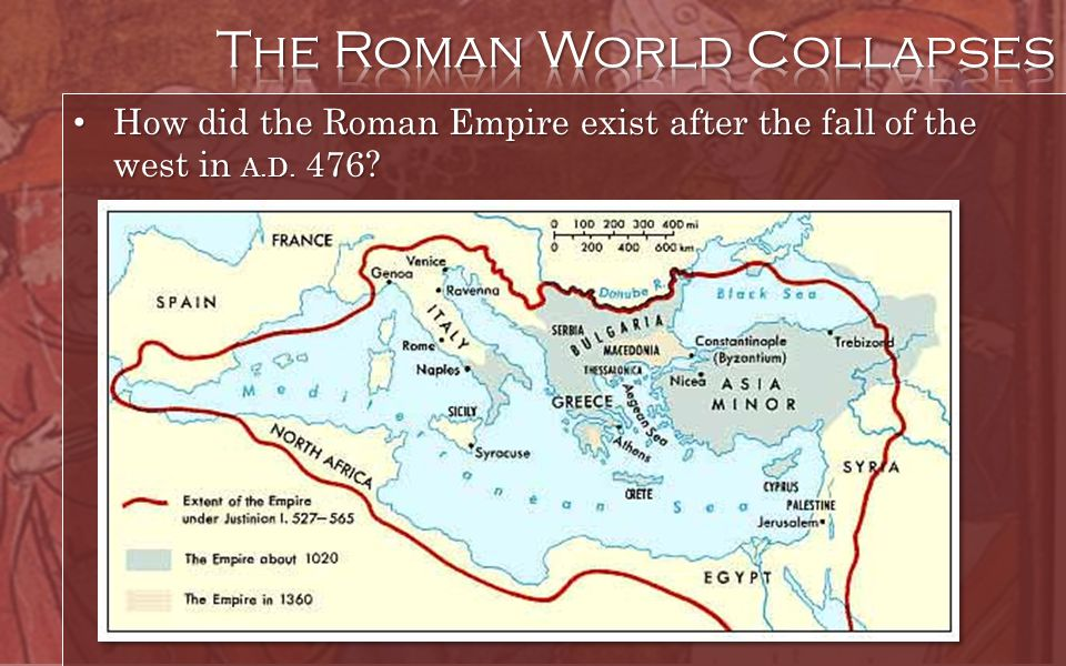 How did the Roman Empire exist after the fall of the west in A.D. 476? How did the Roman Empire exist after the fall of the west in A.D. 476?