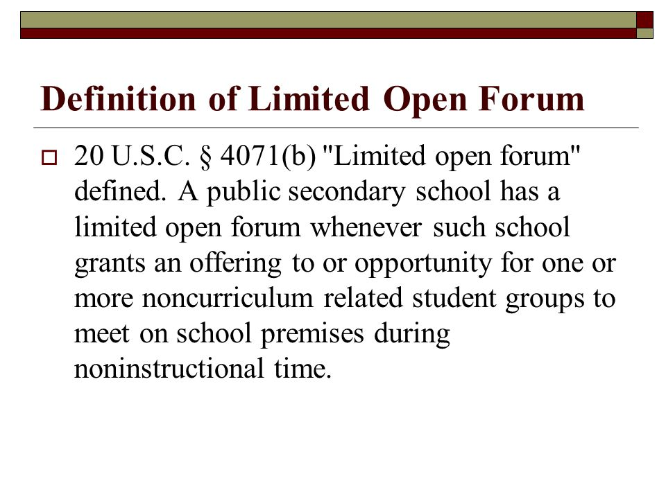 Definition of Limited Open Forum 20 U.S.C. § 4071(b)