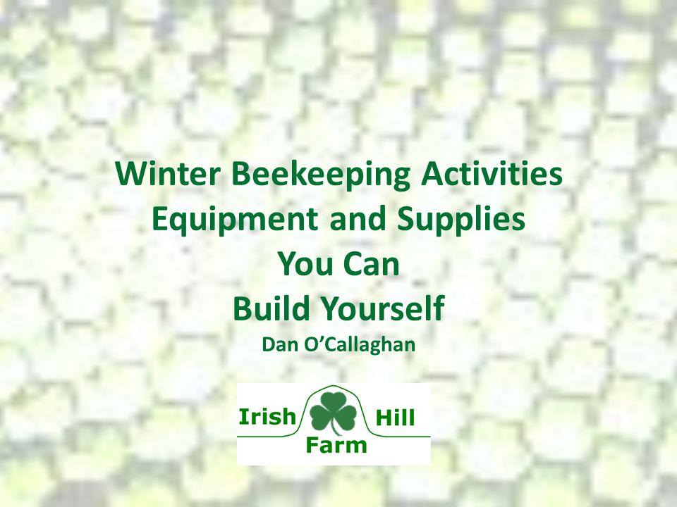 Winter Beekeeping Activities Equipment and Supplies You Can Build Yourself Dan OCallaghan