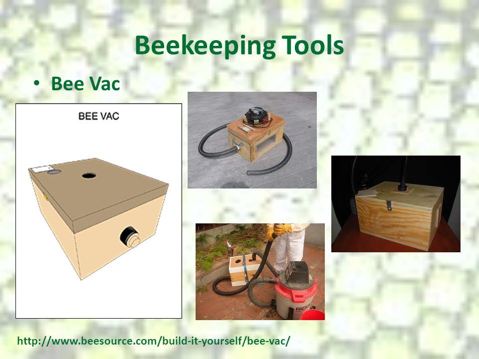 Beekeeping Tools Bee Vac http://www.beesource.com/build-it-yourself/bee-vac/