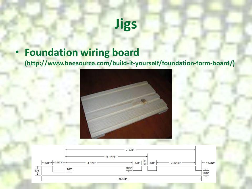 Jigs Foundation wiring board (http://www.beesource.com/build-it-yourself/foundation-form-board/)