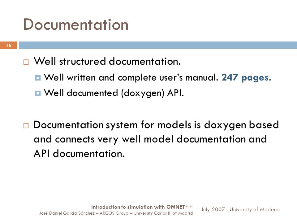 Documentation 16 Well structured documentation. Well written and complete users manual.