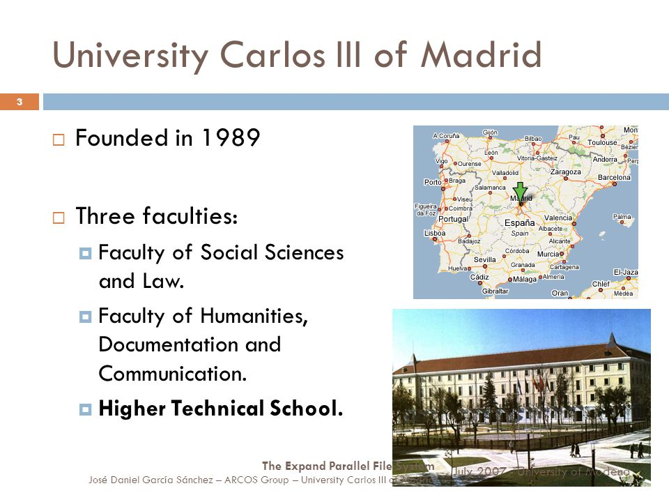 University Carlos III of Madrid Founded in 1989 Three faculties: Faculty of Social Sciences and Law. Faculty of Humanities, Documentation and Communic