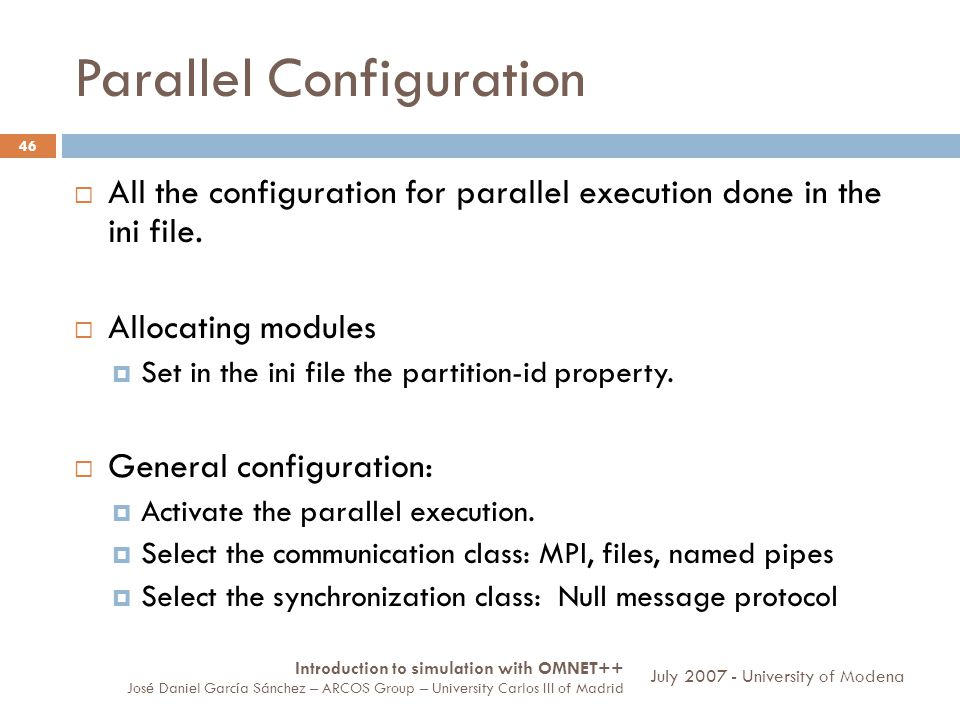 Parallel Configuration 46 All the configuration for parallel execution done in the ini file.