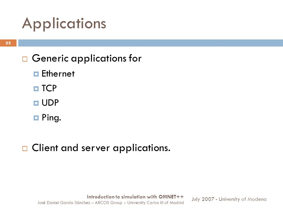 Applications 53 Generic applications for Ethernet TCP UDP Ping.