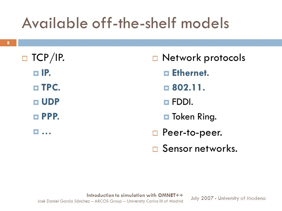 Available off-the-shelf models TCP/IP.IP. TPC. UDP PPP.