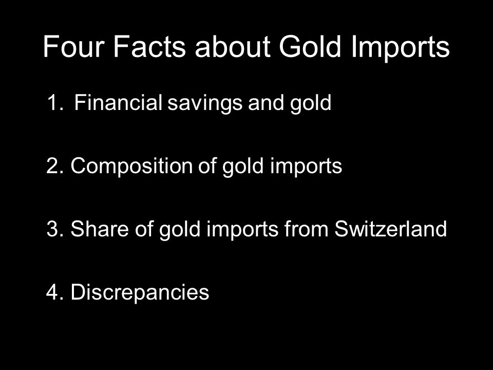 Four Facts about Gold Imports 1.Financial savings and gold 2.